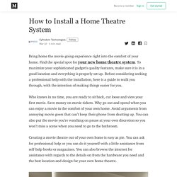 How to Install a Home Theatre System - Cyfrodom Technologies - Medium