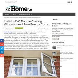 Install UPVC Double Glazing Windows and Save Energy Costs