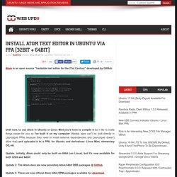 Install Atom Text Editor In Ubuntu Via PPA [32bit + 64bit]
