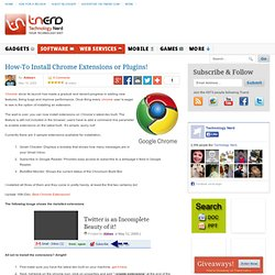 How-To Install Chrome Extensions or Plugins! || Technology Nerd