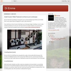 Di Emme: Install Custom Water Features to enhance your Landscape