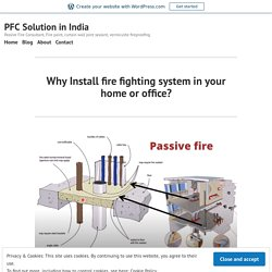 Why Install fire fighting system in your home or office? – PFC Solution in India
