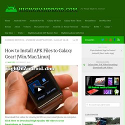 How to Install APK Files to Galaxy Gear! [Win/Mac/Linux]
