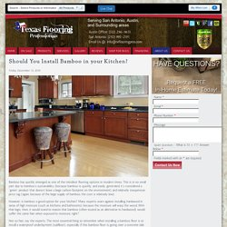 Best Tips on Bamboo Flooring for Kitchen by TxFlooringPros