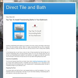 Direct Tile and Bath: Top Tips To Install Freestanding Baths In Your Bathroom