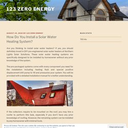 How Do You Install a Solar Water Heating System