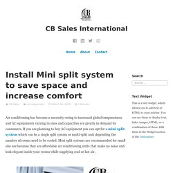 Install Mini split system to save space and increase comfort – CB Sales International
