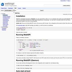 INSTALL - webiopi - Raspberry Pi Internet of Things framework - Google Project Hosting