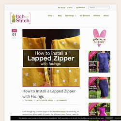 How to Install a Lapped Zipper with Facings - Itch To Stitch