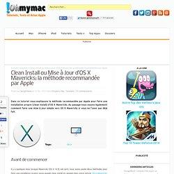 Clean Install ou Mise à Jour d'OS X Mavericks: la méthode recommandée par Apple