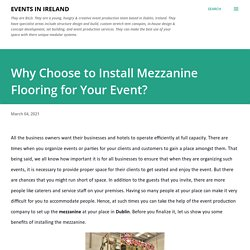 Why Choose to Install Mezzanine Flooring for Your Event?