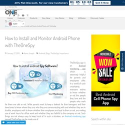 How to install and monitor Android phone with TheOneSpy