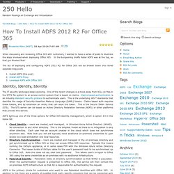 How To Install ADFS 2012 R2 For Office 365 - 250 Hello
