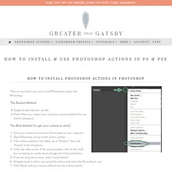 How To Install & Use Photoshop Actions in PS & PSE - Greater Than Gatsby