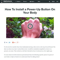 How To Install a Power-Up Button On Your Body
