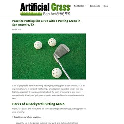 Why Install a Putting Green in San Antonio, TX