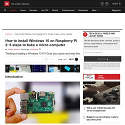 How to install Windows 10 on Raspberry Pi 2: 6 steps to bake a micro computer