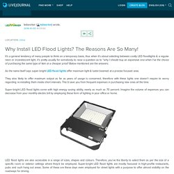Why Install LED Flood Lights? The Reasons Are So Many!: ledworker