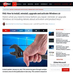 FAQ: How to install, reinstall, upgrade and activate Windows 10