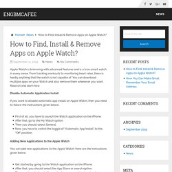 How to Find, Install & Remove Apps on Apple Watch? - EnGbMcAfee