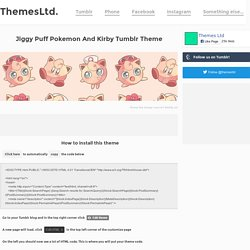 Install super-skinny Jiggy Puff Pokemon And Kirby Tumblr Theme