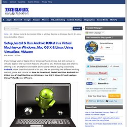 Setup, Install & Run Android KitKat in a Virtual Machine on Windows, Mac OS X & Linux Using VirtualBox, VMware