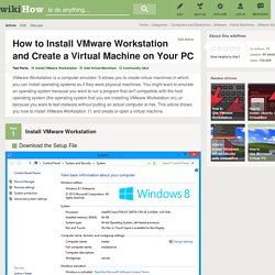 How to Install VMware Workstation and Create a Virtual Machine on Your PC