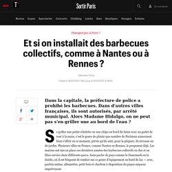 Et si on installait des barbecues collectifs, comme à Nantes ou à Rennes ? - Sortir