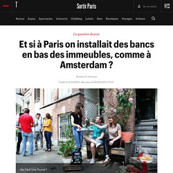 Et si à Paris on installait des bancs en bas des immeubles, comme à Amsterdam ?