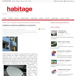 Installare un'antenna satellitare in condominio - habitage