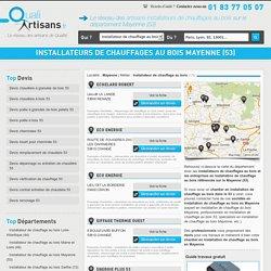 Installateur de chauffage au bois Mayenne (53)