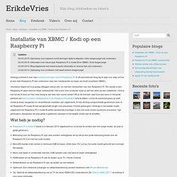 De installatie van XBMC op een Raspberry Pi (update) - ErikdeVries.com