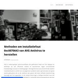 Methoden om installatiefout 0xc0070643 van AVG Antivirus te herstellen