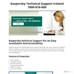 Kaspersky Antivirus Support For An Easy Installation And Accessibility – Kaspersky Technical Support Ireland 1800-816-060
