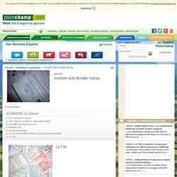 CHOISIR SON REGIME FISCAL , Installation en agriculture, fiches pratiques