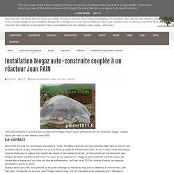 Installation biogaz auto-construite couplée à un réacteur Jean PAIN