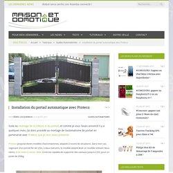 Installation du portail automatique avec Proteco
