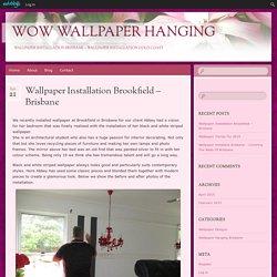 Wallpaper Installation Brookfield – Brisbane