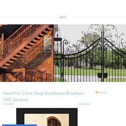 Need For Cellar Door Installation Brooklyn / NYC Services