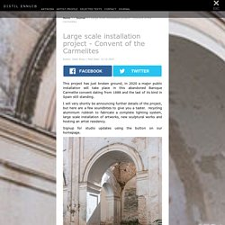 Large scale installation project - Convent of the Carmelites