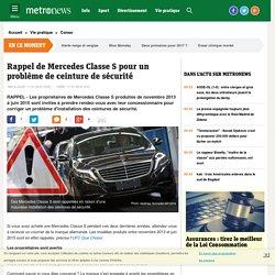 Mercedes Classe S : rappel en raison d'un possible défaut d'installation des ceintures de sécurité