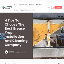 4 Tips To Choose The Best Grease Trap Installation And Cleaning Company