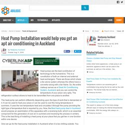 Heat Pump Installation would help you get an apt air conditioning in Auckland