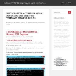 INSTALLATION – CONFIGURATION RDS 2012R2 avec Broker sur WINDOWS SERVEUR 2012 R2 – Guillaume POMENTE : Le partage, un esprits sans limites…