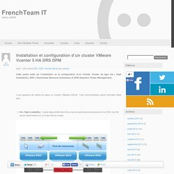 Installation et configuration d'un cluster VMware Vcenter 5 HA DRS DPM - FrenchTeam IT