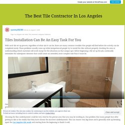 Tiles Installation Can Be An Easy Task For You
