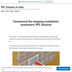 Commercial fire stopping installation contractors: PFC Solution – PFC Solution in India