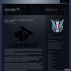 Libérer un BIOS/UEFI – Installation de coreboot sur l'ASRock E350M1