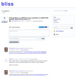 Package Bliss as a QPKG for easy installation on QNAP NAS devices, where all my music is :) – Customer Feedback for bliss