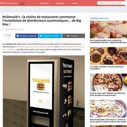 McDonald's : la chaîne de restaurants commence l'installation de distributeurs automatiques... de Big Mac !